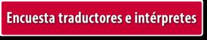 encuesta-traductores-e-interpretes-botton